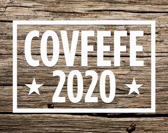 COVFEFE 2020 - Vinyl Decal, Car Window Decal, Laptop Decal, Laptop Sticker, Water Bottle Decal, Bumper Sticker, Yeti Decal