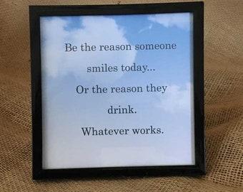 Make 'em Smile or Drink