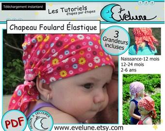 Patron chapeau foulard élastique nouveau-né enfant , 3 grandeur incluse , chapeau bébé , foulard ajustable enfant , patron français , diy