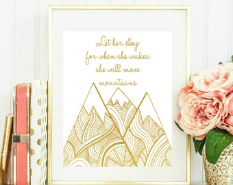 Let Her Sleep For When She Wakes She Will Move Mountains Printable, Gold Nursery Prints, Baby Shower Gift, Gold Nursery Decor