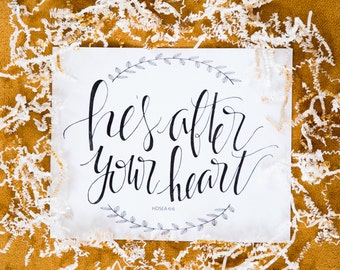 Hand Lettered Prints- He's After Your Heart