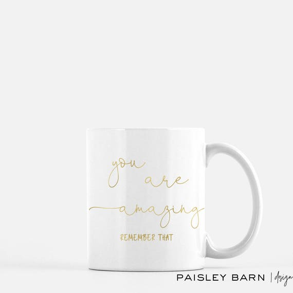 You Are Amazing Gold Foil Mug | GOLD or SILVER Foil  | gift sister best friend business partner R+F Lash Boost teacher student