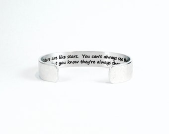 """Sister Gift - Sisters are like stars.  You can't always see them, but you know they're always there. - 1/2"""" hidden message cuff"""