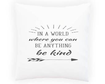 In A World Where You Can Be Anything Be Kind Decorative Pillow , Cushion cover with Insert or Without k814p