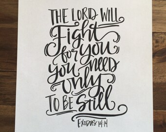 The Lord Will Fight for You, Exodus 14:14, Hand lettered, DIGITAL DOWNLOAD