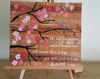He will cover you with His feathers under His wings you will find refuge Psalm 91:4 hand painted scripture sign wood cherry blossoms bird