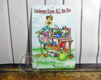 Gardener Metal Sign Decor Indoor Outdoor Aluminum 8x12 Know All the Dirt Funny Gossip Humor