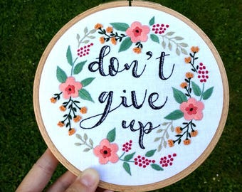 Flower Embroidery Don't Give Up Inspirational Quote Typography Art