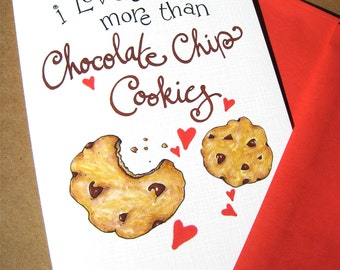 Chocolate Chip Cookies I Love You Card - Love You More Than - Anniversary Card - Card for Mom - Card for Dad