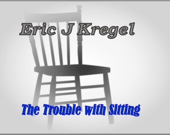 The Trouble with Sitting