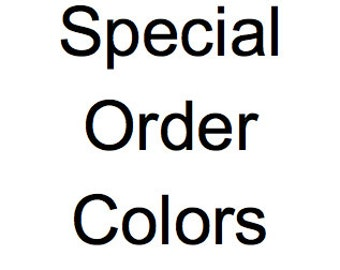 SPECIAL ORDER COLORS