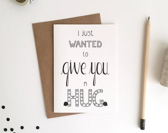 Greeting Card A6 / I Just Wanted To Give You A Hug (10,5 x 14,8 cm)