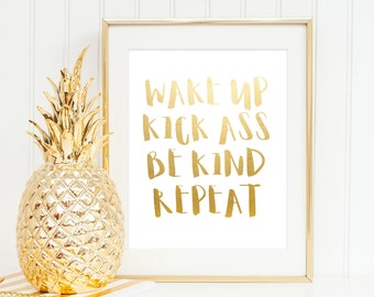 Wake Up Kick Ass Be Kind Repeat | Downloadable Print | Instant Download | Gallery Wall | Printable