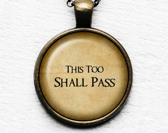 This Too Shall Pass Pendant and Necklace