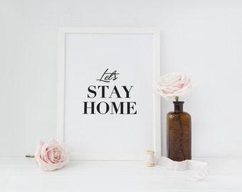 Let's Stay Home Poster, Wall Decor, Minimal Art, Inspiration, Minimalist Print,Typography Print, Wall Print, Black White.