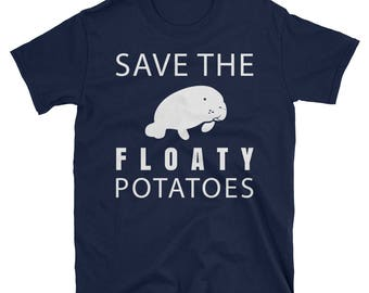 Save the Floaty Potatoes - funny Manatee T-Shirt