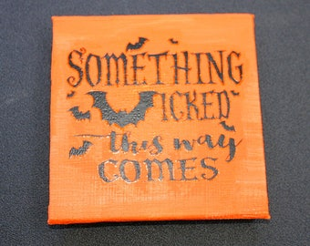 Something Wicked This Way Comes Mini Canvas Magnet - Three by Three Inch