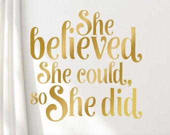 She Believed She Could So She Did Gold Decal for Walls, Inspirational Wall Decal for Gold bedroom Decor (01711bN)