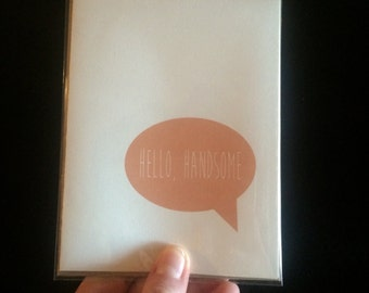 Hello Handsome Card- Hello Card- Thinking of You Card- Greeting Card- Hello Handsome