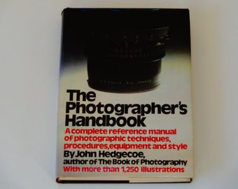 The Photographer's Handbook - John Hedgecoe - Knopf First Edition 10th Printing 1980 - Vintage Hardcover Illustrated Photography Book
