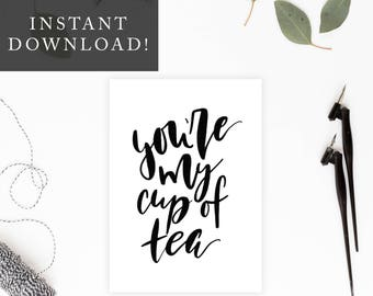 Printable 5x7 You're My Cup of Tea Card, Valentines Day, Love Card, Anniversary Card, Card for Him/Her, Loved Ones Gift, Digital Card