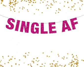 Single AF Banner, Single AF, Single Valentine, Single Banner, Anti Valentines Day Decor, Single and ready to mingle, Single and looking
