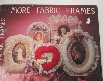 "Crafts how to booklet ""More Fabric Frames"" How to booklet ""17 pages used"