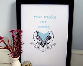 You make me smile love/Valentines print