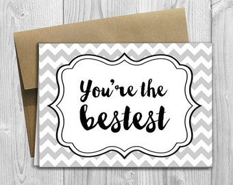 PRINTED You're the Bestest 5x7 Greeting Card - Cute Anniversary, Love, Birthday, Friendship Notecard