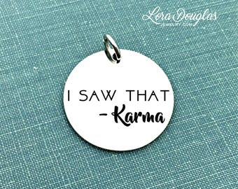 I Saw That - Karma, Engraved Charm, Silver Charm, Charm Bracelet, Charm, Sterling Silver, Stainless Steel, Jewelry