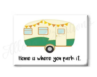Home Is Where You Park It Magnet, Vintage Camper Magnet, Fridge Magnet