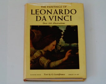 RARE - The Paintings of Leonardo da Vinci - Giorgio Castelfranco - Over 100 Illustrations - Random House 1956 - Antique Hardcover Art Book