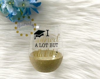 I Wined A Lot But I Did It Glitter Stemless Wine Glass // Graduation Glitter Wine Glass // Graduation Gift // Graduate // Graduation Cup