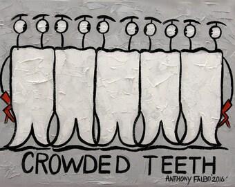 Crowded Teeth Original Fine Art Print Anthony R Falbo