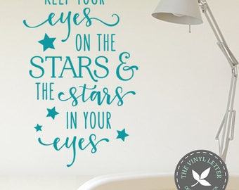 Keep Your Eyes on the Stars | Vinyl Wall Decal Sticker