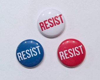 Resist Pin 1 inch Political Protest Pinback Button or Magnet