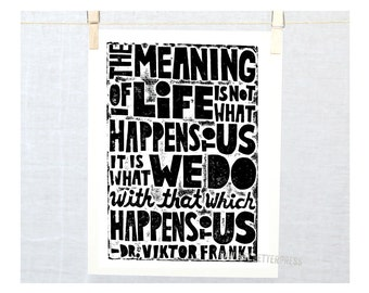 5x7 VIKTOR FRANKL Typography Black and White  Inspirational Quote The Meaning of Life Raw Art Letterpress