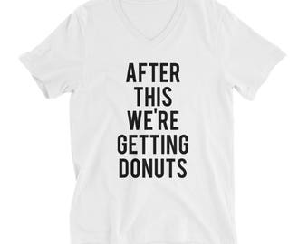 RESERVED 11 Custom V-NECK Shirts: After This We're Getting Donuts Unisex fit T-Shirt - Bridesmaid Getting Ready Outfit - Robe