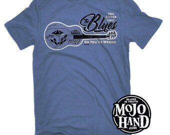 Blues guitar gifts - Your either love the Blues or you're wrong T-shirt - XXL  - dobro, guitar tee - Mojohand.com