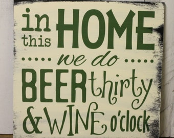 In this HOME we do BEER thirty & WINE o'clock/Lake Decor/Fun Lake Sign/Lake Sign/Water/Lake House/Boat house/ Wine decor/ Beer decor/ Wood