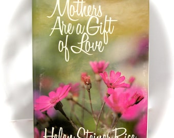 """Vintage Inspirational Poetry Book, """"Mothers Are A Gift of Love"""" by Helen Steiner Rice, 128 pages of Psalms and Proverbs, Gift for Mothers"""