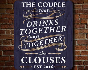 Drink Together Stay Together Custom Decorative Sign - Home Bar Wall Decor for Couples - Custom Wedding gifts