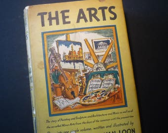 Vintage Book - The Arts - Hendrik Willem Van Loon - 1937 First edition - History of the Arts - unusual art book - unique visual history