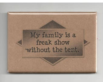 336 - My family is a freak show without the tent.