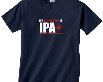 My Blood Type is IPA+ Beer T-Shirt