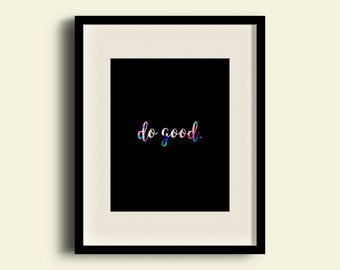 Do Good Color Print