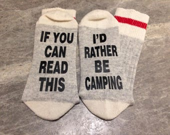 If You Can Read This ... I'd Rather Be Camping (Word Socks - Funny Socks - Novelty Socks)