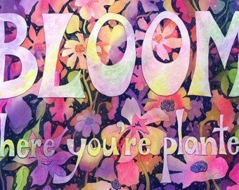 """Original Watercolor Painting """"Bloom Where You're Planted"""" gardening inspirational phrase"""