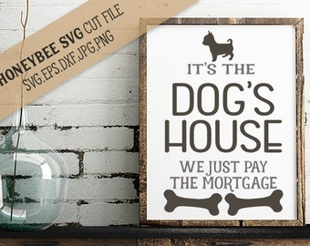 It's the Dog's House cut file svg eps dxf jpg png for Silhouette and Cricut type cutting machines