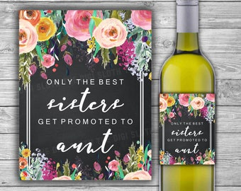 Pregnancy Announcement Wine Label - INSTANT DOWNLOAD - Only The Best Sisters Get Promoted To Aunt - Chalkboard Floral - Printable - L31